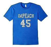 Impeach 45 Anti Trump T Shirt Not My President Shirt Royal Blue