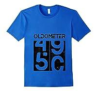 Oldometer 50 Shirt Great 50th Anniversary Birthday Gift Tee T-shirt Royal Blue