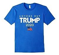 Anyone But Trump 2020 Presidential Election Impeach T Shirt Royal Blue