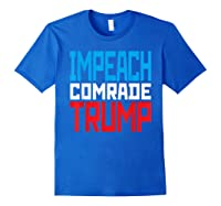 Impeach Soviet Comrade Traiter President Trump T Shirt Royal Blue