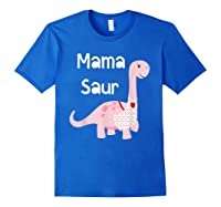 Mama Saur Dino Mom T Shirt Funny Gift For Mothers Day Royal Blue