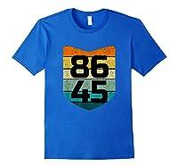 86 45 Impeach I Anti Trump 8645 T Shirt Royal Blue