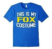 I'm Really A Fox Shirt This Is My Human Costume T-shirt Royal Blue