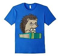 Cute Unique Bookworm Reading Hedgehog Gift Shirts Royal Blue