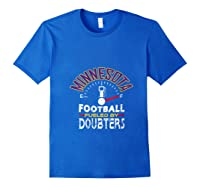 Minnesota Football Fueled By Doubters Shirts Royal Blue
