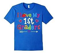 Love My 1st Graders Gift First Grade Tea Shirts Royal Blue