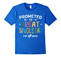 Promoted To Great Single Dad Est 2020 T Shirt Father S Day Royal Blue