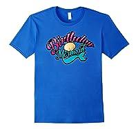 Birthday Mermaid Cool Sirenia Fanatics Gift Shirts Royal Blue