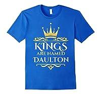 Kings Are Named Daulton Shirts Royal Blue