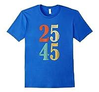 25 45 T Shirt 2545 25th Adt Shirt Impeach Gift Royal Blue