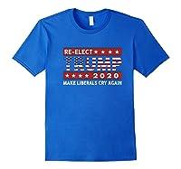 Trump 2020 Make Liberals Cry Again Donald Trump Election Premium T Shirt Royal Blue