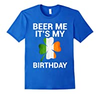 Beer Me It's My Birthday Ireland Flag Clover Gift Shirts Royal Blue
