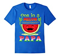 One In A Melon Papa Shirt Funny Watermelon Tee Royal Blue