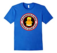 Deranged Donald The Emperor Is Obese Impeach Trump Now Premium T Shirt Royal Blue