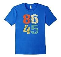 Grunge 86 45 Retro 70s Vintage Impeach Trump 8645 Shirt Royal Blue