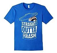 Straight Outta The Trash | Cool Trash Panda Gift T-shirt Royal Blue