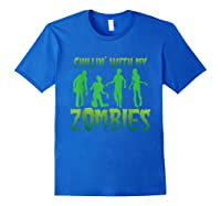 Chillin' With My Zombies Halloween Zombie Apocalypse Gift Shirts Royal Blue