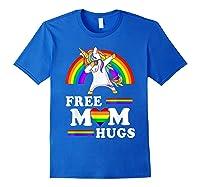 Free Mom Hugs Unicorn Lgbt Pride Rainbow Gift Shirts Royal Blue