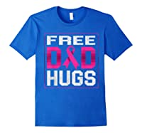 Free Dad Hugs Breast Cancer Awareness Month Gifts T Shirt Royal Blue