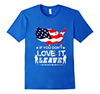 America If You Don't Love It Leave Shirts Royal Blue