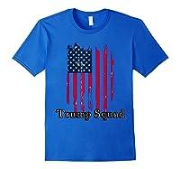 Trump Squad Pro Trump Conservative Republican Election Cycle T Shirt Royal Blue