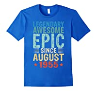 Legendary Awesome Epic Since August 1955 64 Years Old Shirt Royal Blue