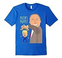 Putin S Puppet Donald Trump Anti Trump Impeach Trump Gift T Shirt Royal Blue
