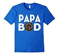 S Donut Papa Bod T Shirt Funny Father S Day Gift Royal Blue