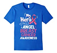 My Hero Is Now My Angel Breast Cancer Awareness Tshirt Gifts T Shirt Royal Blue