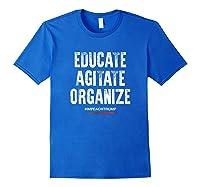 Educate Agitate Organize Anti Trump Impeach T Shirt Royal Blue