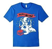 Happy Birthday Cavalier King Charles Spaniel Dog Tshirt Royal Blue