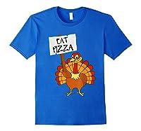Eat Pizza Turkey Vegan Thanksgiving Gift For Shirts Royal Blue