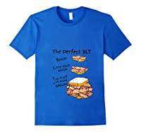How To Make The Perfect Blt Bacon Sandwich T Shirt Royal Blue