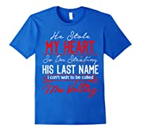 Engaget He Stole My Heart So I'm Stealing His Last Name Shirts Royal Blue