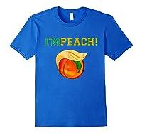 I M Peach Impeach Me Shirt Royal Blue