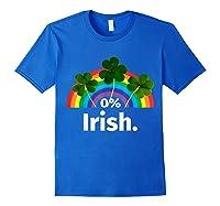 0 Zero Percent Irish St Patrick S Day Saint Patrick Shirt Royal Blue