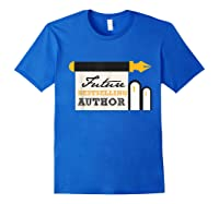 Funny Future Best Selling Author Writer Librarian Book Gift T Shirt Royal Blue