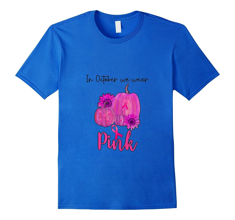 In October We Wear Pink Pumpkin Breast Cancer Halloween Shirts Men Short Sleeve