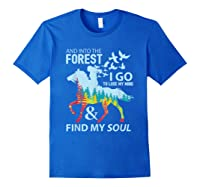 Into The Forest I Go Lose My Mind Find My Soul Horse Lover T-shirt Royal Blue