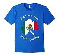Kiss Me I M Mexican St Patrick S Day Funny T Shirt Royal Blue