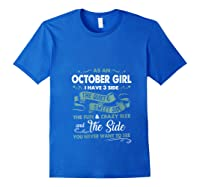 As An October Girl I Have 3 Side The Quiet Sweet Side Shirts Royal Blue