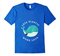 Less Plastic More Love Recycle Awareness Earth Day T Shirt Royal Blue