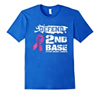 Defend 2nd Base Breast Cancer Awareness Tshirt Gifts Royal Blue