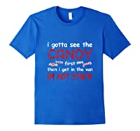 Halloween I Gotta See The Candy First Then I Get In The Van Tank Top Shirts Royal Blue