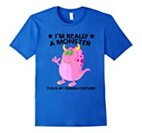 This Is My Human Costume Im Really A Monster Shirts Royal Blue