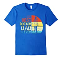 Father S Day Vintage Best Doctor Dad Ever Shirts Royal Blue