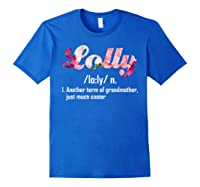 Lolly Definition Funny Grandma Mother Day Gift T Shirt Royal Blue