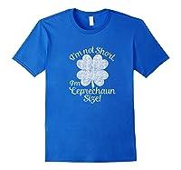 I M Not Short I M Leprechaun T Shirt Saint Patty S Day Royal Blue
