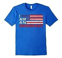 I Am An Immigrant America Usa T Shirt Royal Blue