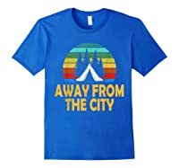 Funny Camping Shirt Away From The City Summer Gift Royal Blue